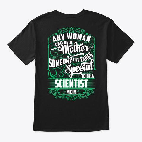 Special Scientist Mom Shirt Black T-Shirt Back