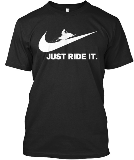 Snowmobile   Just Ride It Black T-Shirt Front