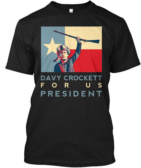 Davy Crockett For Us President Black T-Shirt Front