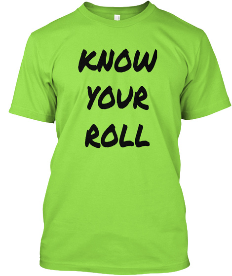 Know Your Roll Lime T-Shirt Front