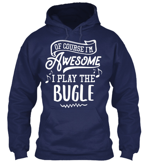 Bugle Hoodie And Shirt   I'm Awesome Navy T-Shirt Front
