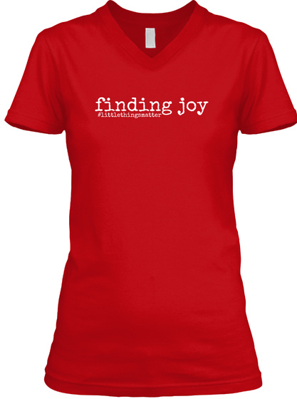 Finding Joy Littlethingsmatter  Red T-Shirt Front