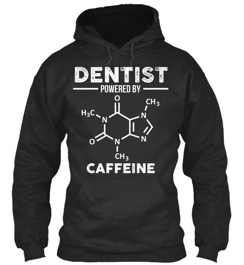 Dentist Powered By H3c O Ch3 N N O N Ch3 N Caffeine Jet Black Sweatshirt Front