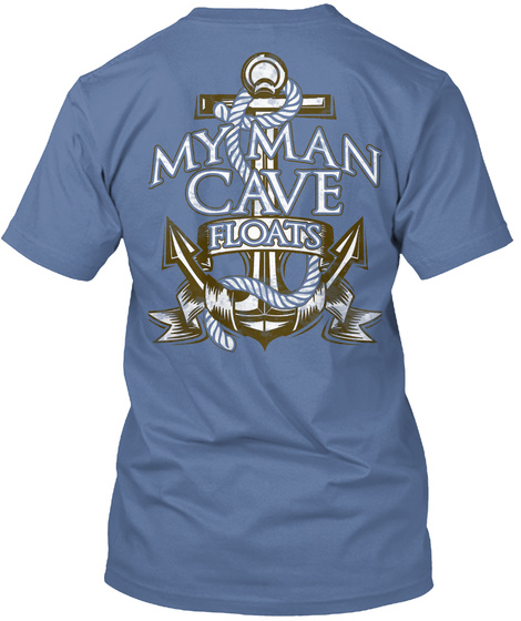 Man Cave My Man Cave Floats Denim Blue T-Shirt Back