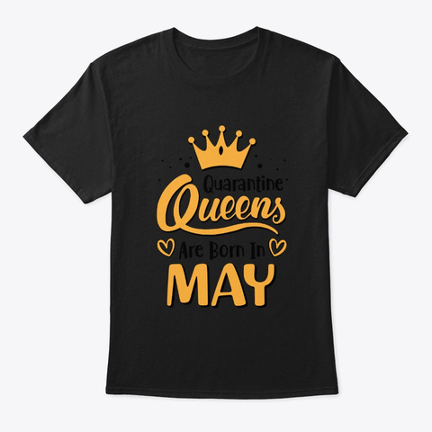 Quarantine Queens Are Born In May Social Black T-Shirt Front
