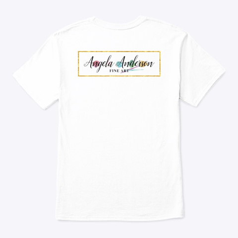 Stop And Paint The Flowers White T-Shirt Back