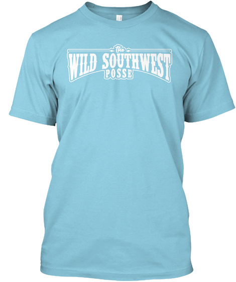 The Wild Southwest Posse Light Blue T-Shirt Front