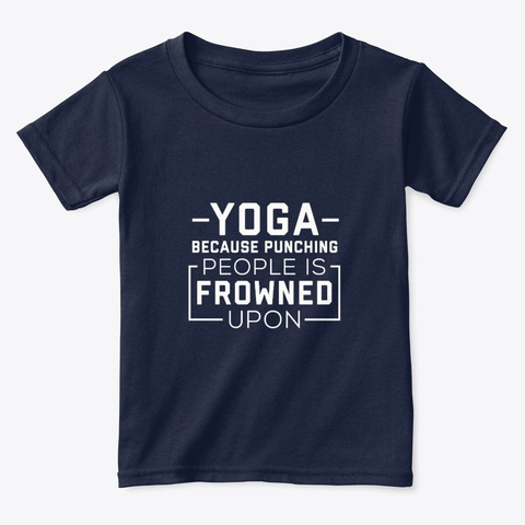 Yoga Because Punching People Is Frowned Navy  T-Shirt Front