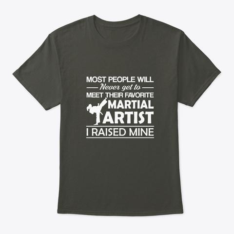 Never Meet Favorite Their Martial Artist Smoke Gray Camiseta Front