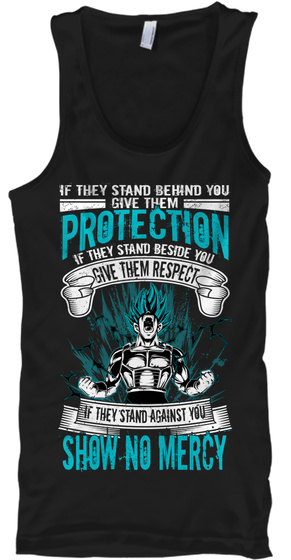If They Stand Behind You Give Them Protection If They Stand Beside You Give Them Respect If They Stand Against You... Black T-Shirt Front