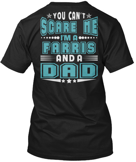 Farris Thing And Dad Shirts Black T-Shirt Back