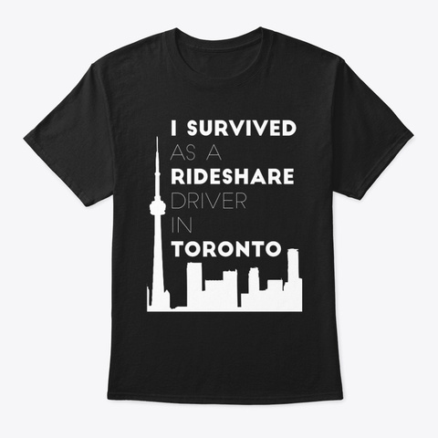 I Survived Rideshare Toronto Black Black T-Shirt Front