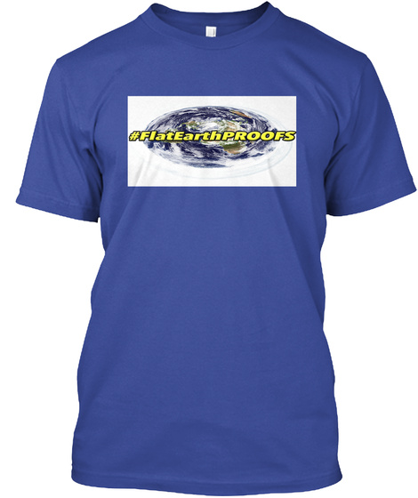#Flat Earth Proofs Deep Royal T-Shirt Front