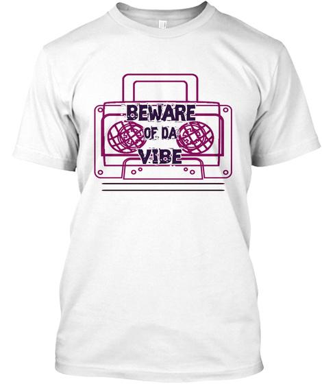 Beware Of Da Vibe White T-Shirt Front