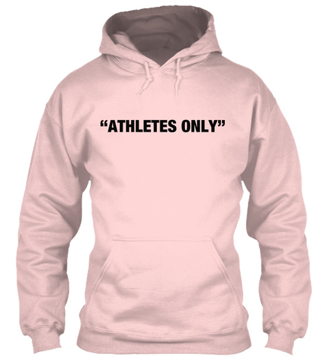 """Athletes Only"" Light Pink T-Shirt Front"