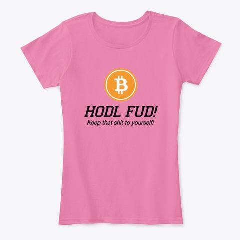 Hodl Fud True Pink T-Shirt Front