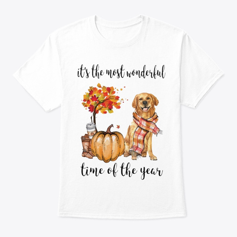 Most Wonderful Time   Golden Retriever 2 White T-Shirt Front