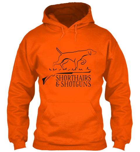 Shorthairs & Shotguns Safety Orange T-Shirt Front