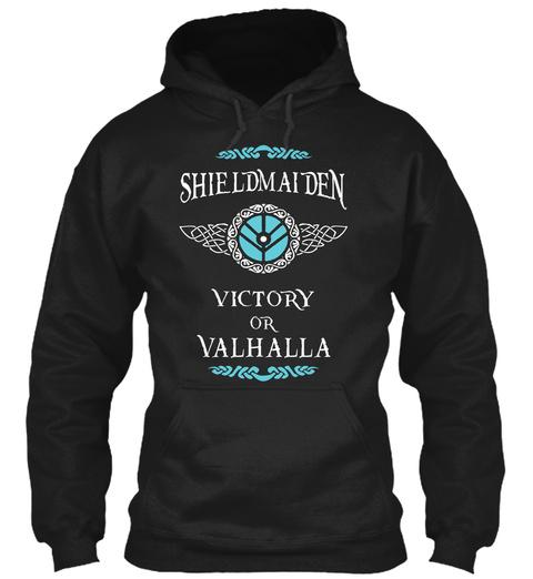 Shieldmaiden Victory Or Valhalla Black Sweatshirt Front