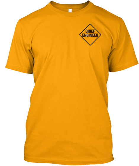 Chief Engineer Gold T-Shirt Front