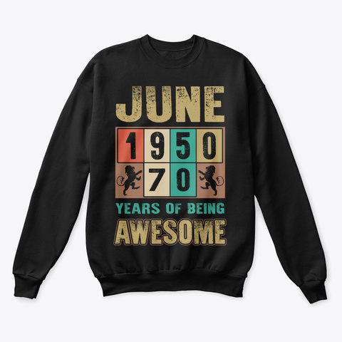 June 1950 70 Years Of Being Awesome Black T-Shirt Front