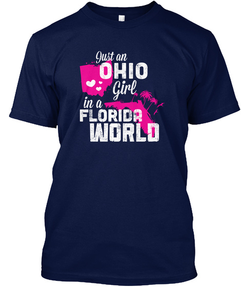 Just An Ohio Girl In A Florida World Navy T-Shirt Front