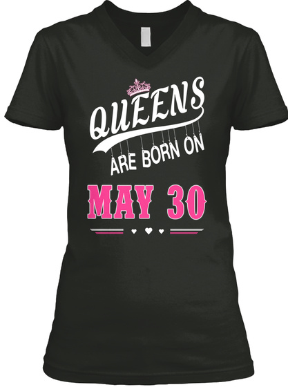 3da37ef94 Queens Are Born On April 30 Black T-Shirt Front. Queens Are Born On May ...