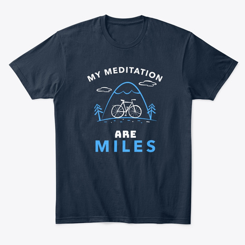 My Meditation Are Miles New Navy T-Shirt Front