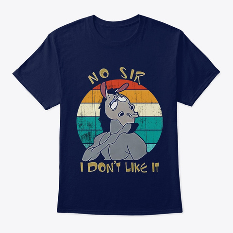 Horse No Sir I Do Not Like It Navy T-Shirt Front