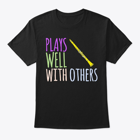 [Plays Well With Others] Clarinet Black T-Shirt Front