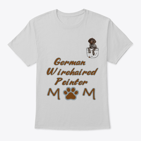 German Wirehaired Pointer Mom  T Shirt Light Steel T-Shirt Front