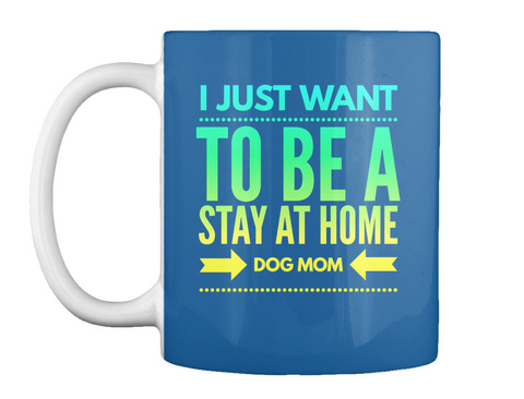 I Just Want To Be A Stay At Home Dog Home Dk Royal T-Shirt Front