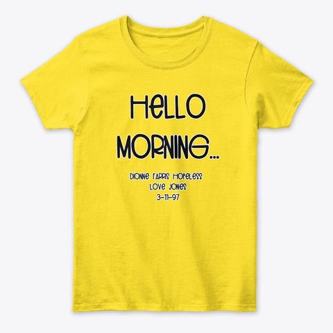 Hello Morning Apparel!!! Daisy T-Shirt Front