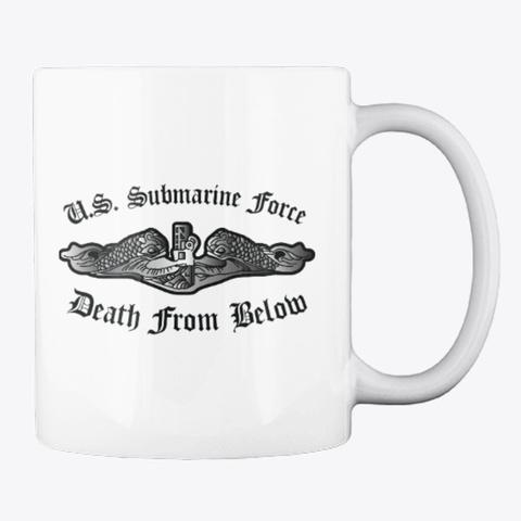 U.S. Sub Force Death From Below Mug White T-Shirt Back