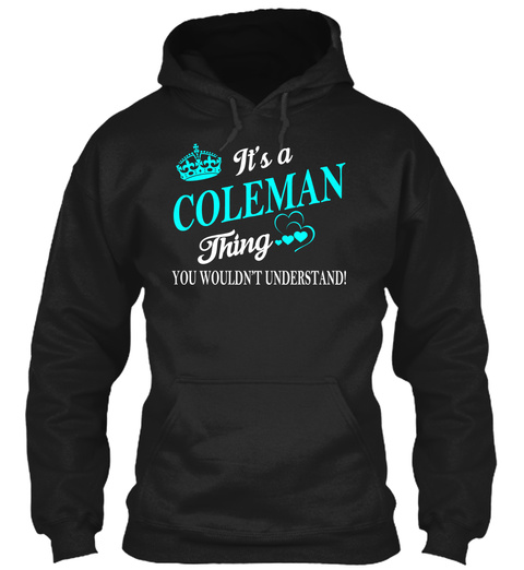 It's A Coleman Thing You Wouldn't Understand! Black T-Shirt Front