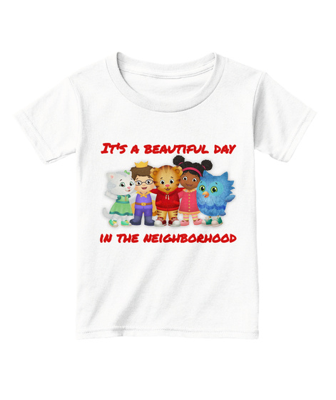 It's A Beautiful Day In The Neighborhood White  T-Shirt Front