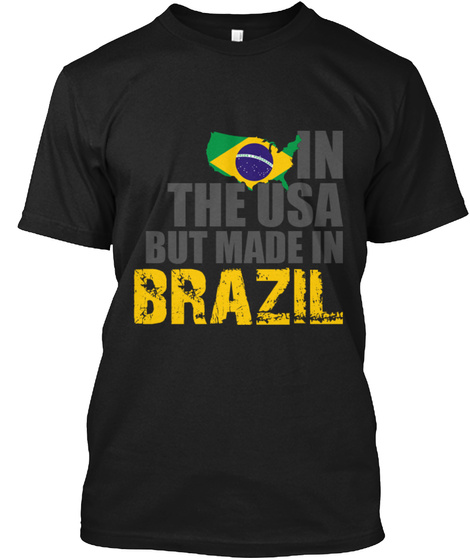 In The Usa But Made In Brazil Black T-Shirt Front