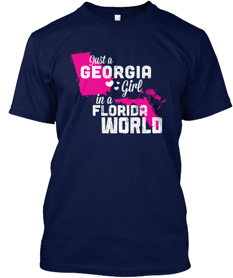 Just A Georgia Girl In A Florida World Navy T-Shirt Front