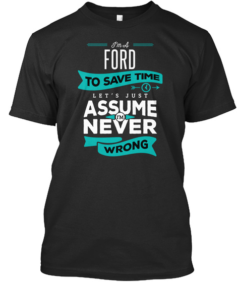 Ford Never Wrong  Black T-Shirt Front