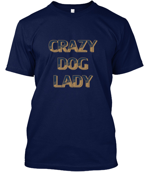 Crazy Dog Lady Navy T-Shirt Front