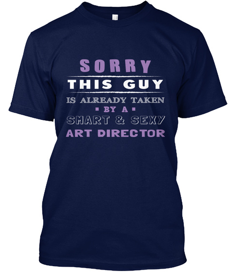 Art Director's Guy Gift Taken By A Smart Navy T-Shirt Front