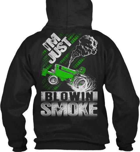 I'm Just Blowin' Smoke Black T-Shirt Back