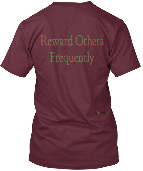 Reward Others Frequently Maroon T-Shirt Back