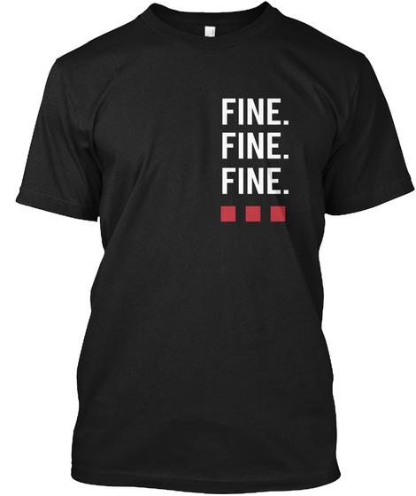 Fine Fine Fine Black T-Shirt Front