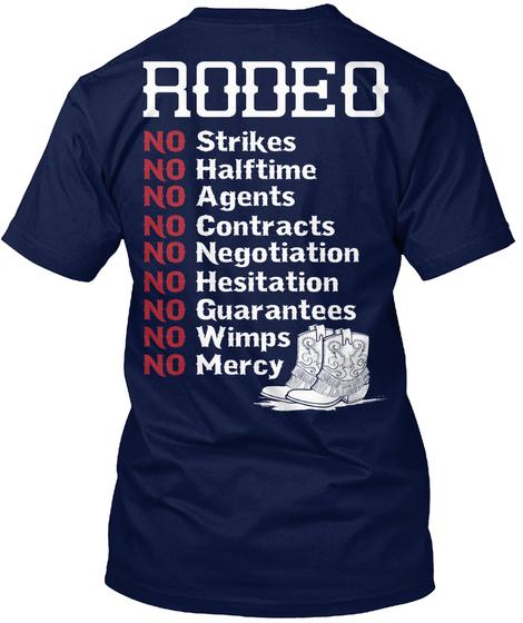Rodeo No Strikes No Halftime No Agents No Contracts No Negotiation No Hesitation No Guarantees No Wimns Navy T-Shirt Back