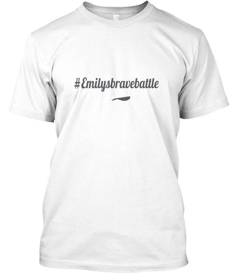 #Emilysbravebattle White T-Shirt Front