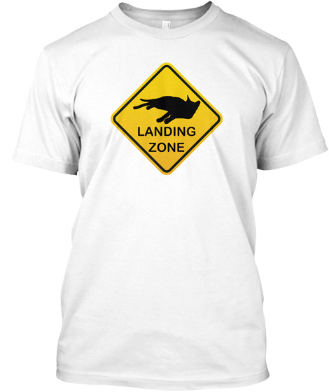 Cat Landing Zone   Cat Lover Shirt White T-Shirt Front