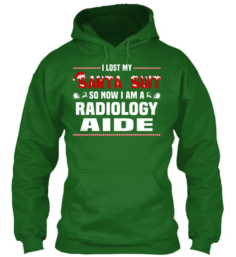 I Lost My Santa Suit So Now I Am A Radiology Aide Irish Green T-Shirt Front