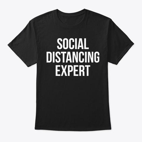 Social Distancing Expert Funny Quarantin Black T-Shirt Front