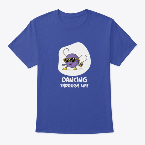Dancing Through Life Deep Royal T-Shirt Front